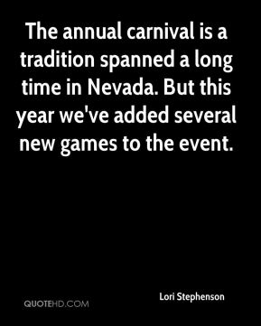 Lori Stephenson  - The annual carnival is a tradition spanned a long time in Nevada. But this year we've added several new games to the event.