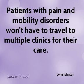 Lynn Johnson  - Patients with pain and mobility disorders won't have to travel to multiple clinics for their care.