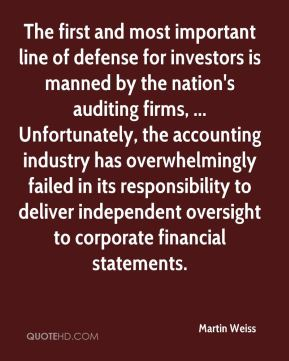 Martin Weiss  - The first and most important line of defense for investors is manned by the nation's auditing firms, ... Unfortunately, the accounting industry has overwhelmingly failed in its responsibility to deliver independent oversight to corporate financial statements.