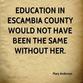 Education in Escambia County would not have been the same without her.