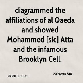 Mohamed Atta  - diagrammed the affiliations of al Qaeda and showed Mohammed [sic] Atta and the infamous Brooklyn Cell.