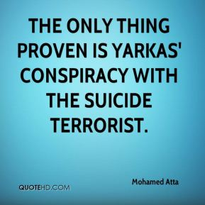Mohamed Atta  - The only thing proven is Yarkas' conspiracy with the suicide terrorist.
