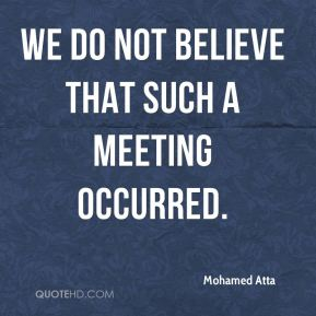 We do not believe that such a meeting occurred.