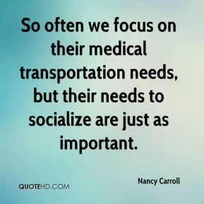 So often we focus on their medical transportation needs, but their needs to socialize are just as important.