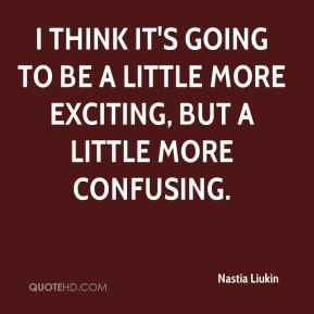 Nastia Liukin  - I think it's going to be a little more exciting, but a little more confusing.