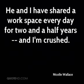 He and I have shared a work space every day for two and a half years -- and I'm crushed.