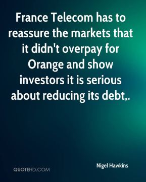 France Telecom has to reassure the markets that it didn't overpay for Orange and show investors it is serious about reducing its debt.