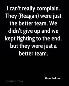Omar Pedroza  - I can't really complain. They (Reagan) were just the better team. We didn't give up and we kept fighting to the end, but they were just a better team.