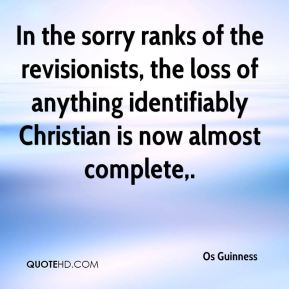 In the sorry ranks of the revisionists, the loss of anything identifiably Christian is now almost complete.