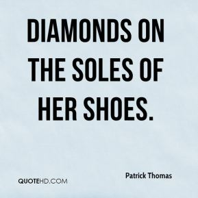 Patrick Thomas  - Diamonds on the Soles of Her Shoes.