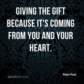 giving the gift because it's coming from you and your heart.