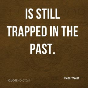 is still trapped in the past.