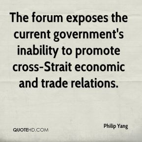 Philip Yang  - The forum exposes the current government's inability to promote cross-Strait economic and trade relations.