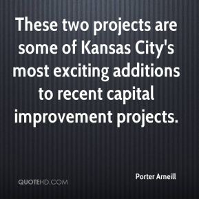 Porter Arneill  - These two projects are some of Kansas City's most exciting additions to recent capital improvement projects.