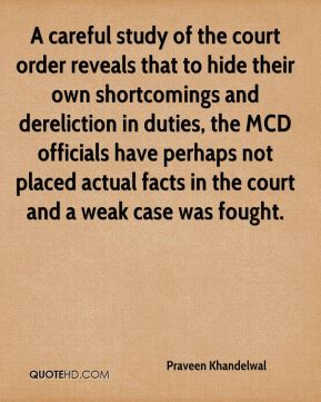 A careful study of the court order reveals that to hide their own shortcomings and dereliction in duties, the MCD officials have perhaps not placed actual facts in the court and a weak case was fought.