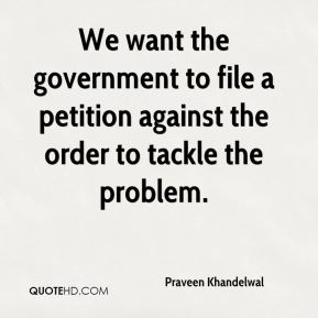 We want the government to file a petition against the order to tackle the problem.