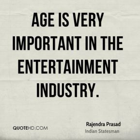 Age is very important in the entertainment industry.