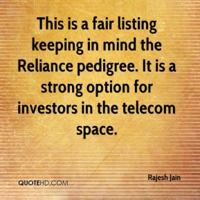 Rajesh Jain  - This is a fair listing keeping in mind the Reliance pedigree. It is a strong option for investors in the telecom space.