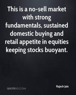 Rajesh Jain  - This is a no-sell market with strong fundamentals, sustained domestic buying and retail appetite in equities keeping stocks buoyant.