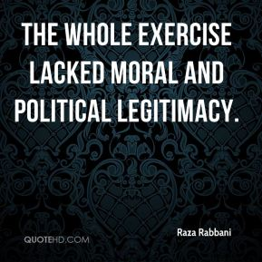 The whole exercise lacked moral and political legitimacy.