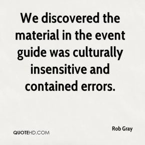 Rob Gray  - We discovered the material in the event guide was culturally insensitive and contained errors.