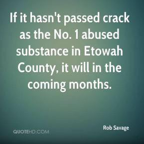 If it hasn't passed crack as the No. 1 abused substance in Etowah County, it will in the coming months.