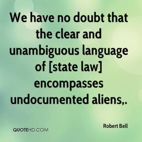 We have no doubt that the clear and unambiguous language of [state law] encompasses undocumented aliens.
