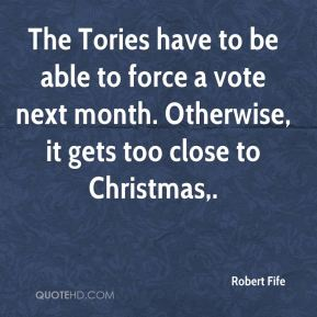 Robert Fife  - The Tories have to be able to force a vote next month. Otherwise, it gets too close to Christmas.