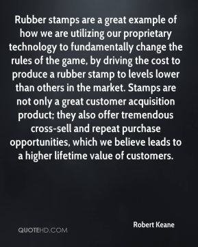 Robert Keane  - Rubber stamps are a great example of how we are utilizing our proprietary technology to fundamentally change the rules of the game, by driving the cost to produce a rubber stamp to levels lower than others in the market. Stamps are not only a great customer acquisition product; they also offer tremendous cross-sell and repeat purchase opportunities, which we believe leads to a higher lifetime value of customers.