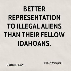 better representation to illegal aliens than their fellow Idahoans.