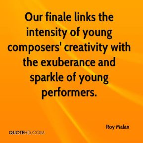 Roy Malan  - Our finale links the intensity of young composers' creativity with the exuberance and sparkle of young performers.