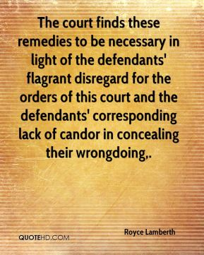 Royce Lamberth  - The court finds these remedies to be necessary in light of the defendants' flagrant disregard for the orders of this court and the defendants' corresponding lack of candor in concealing their wrongdoing.