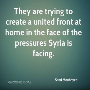 They are trying to create a united front at home in the face of the pressures Syria is facing.