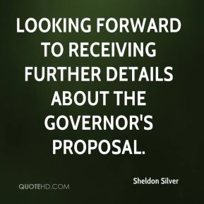Sheldon Silver  - looking forward to receiving further details about the governor's proposal.