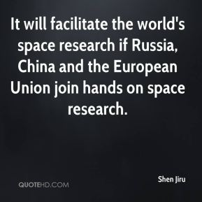 Shen Jiru  - It will facilitate the world's space research if Russia, China and the European Union join hands on space research.