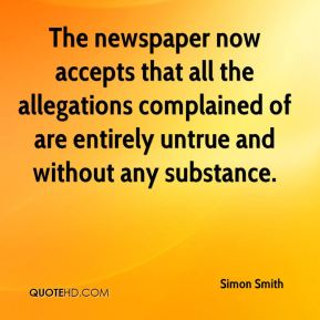 Simon Smith  - The newspaper now accepts that all the allegations complained of are entirely untrue and without any substance.