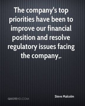 Steve Malcolm  - The company's top priorities have been to improve our financial position and resolve regulatory issues facing the company.