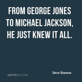 From George Jones to Michael Jackson, he just knew it all.