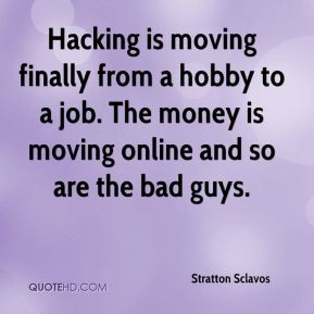 Hacking is moving finally from a hobby to a job. The money is moving online and so are the bad guys.