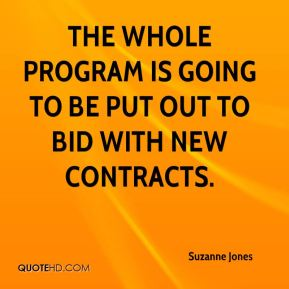 Suzanne Jones  - The whole program is going to be put out to bid with new contracts.