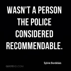 wasn't a person the police considered recommendable.