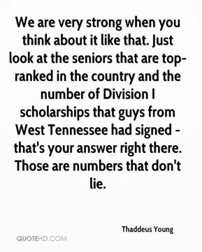 Thaddeus Young  - We are very strong when you think about it like that. Just look at the seniors that are top-ranked in the country and the number of Division I scholarships that guys from West Tennessee had signed - that's your answer right there. Those are numbers that don't lie.