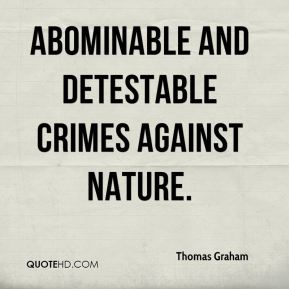 Thomas Graham  - abominable and detestable crimes against nature.