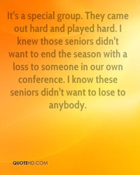 Tim Chapman  - It's a special group. They came out hard and played hard. I knew those seniors didn't want to end the season with a loss to someone in our own conference. I know these seniors didn't want to lose to anybody.