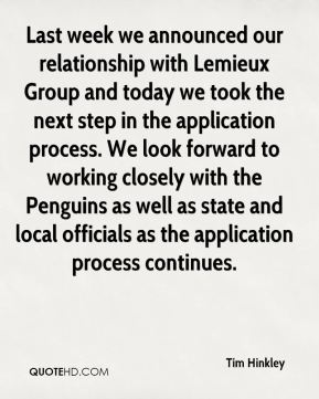 Tim Hinkley  - Last week we announced our relationship with Lemieux Group and today we took the next step in the application process. We look forward to working closely with the Penguins as well as state and local officials as the application process continues.