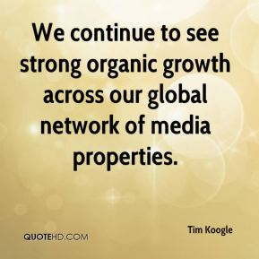 Tim Koogle  - We continue to see strong organic growth across our global network of media properties.
