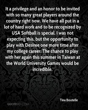 It a privilege and an honor to be invited with so many great players around the country right now. We have all put in a lot of hard work and to be recognized by USA Softball is special. I was not expecting this, but the opportunity to play with Desiree one more time after my college career. The chance to play with her again this summer in Taiwan at the World University Games would be incredible.