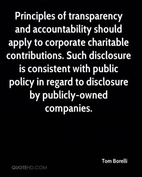 Tom Borelli  - Principles of transparency and accountability should apply to corporate charitable contributions. Such disclosure is consistent with public policy in regard to disclosure by publicly-owned companies.