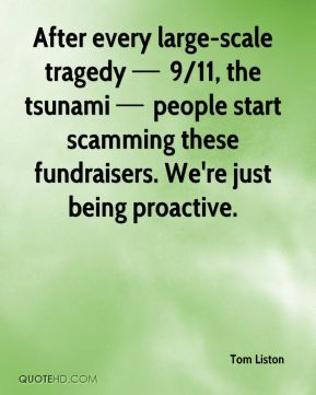 After every large-scale tragedy — 9/11, the tsunami — people start scamming these fundraisers. We're just being proactive.