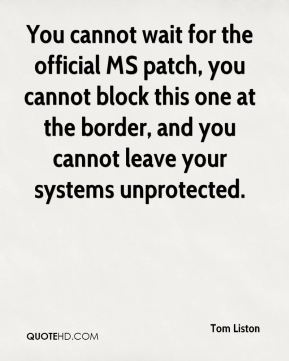 You cannot wait for the official MS patch, you cannot block this one at the border, and you cannot leave your systems unprotected.